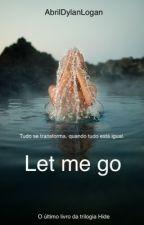 Let me go by AbrilDylanLogan