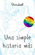 Una Simple Historia Más [Gay] by ravenclawftw
