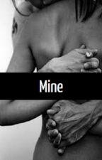 Mine (Book 2) by TheWeirdGirl143