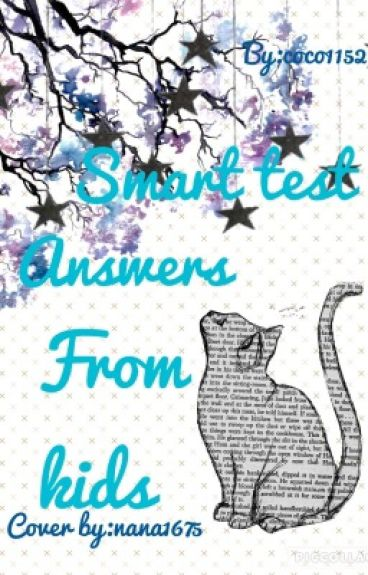 Smart test answers from kids