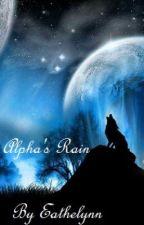 Alpha's Rain by Eathelynn