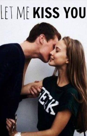 Let me kiss you - Mainstreet
