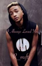 I always loved you(Jaden smith love story) by R_msfts