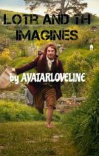 Lotr and TH imagines by AVATARLOVELINE