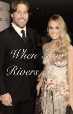 When Two Rivers Meet by fisherwoodfanaticx