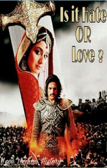 Jodha Akbar: Is It Hate OR Love? #Wattys2016