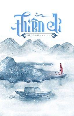 Đọc truyện Thiên Di (CĐ, Ma Pháp) - Tiểu Thất