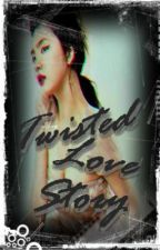 TWISTED LOVE STORY(Not just a love story) by RicaManrique