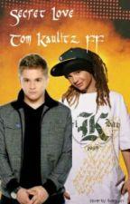 Secret Love    Tom Kaulitz FF by livamoon
