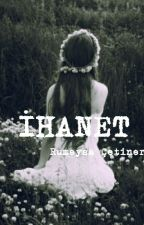 İHANET by rumeysacetinerr