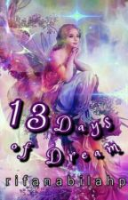 13 Days of Dream by rifanabilahp