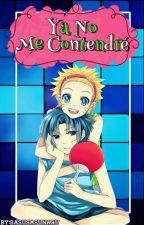 Ya no me contendré (Editando) by sasusasunaru