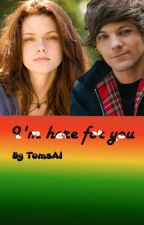 I'm Here For You [L.T.] by niallbiscuit