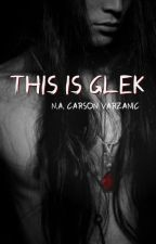 This is Glek by varzanic