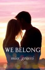 We Belong by miss_gracci