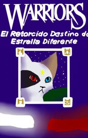 Warriors Cats:El Retorcido Destino de Estrella Diferente by NekoNekoLuv4evah