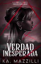 Verdad Inesperada (Resubiendo)  by KaMam23