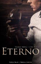 Eterno - Livro 2 (Trilogia Imortal) by FlviaRolim