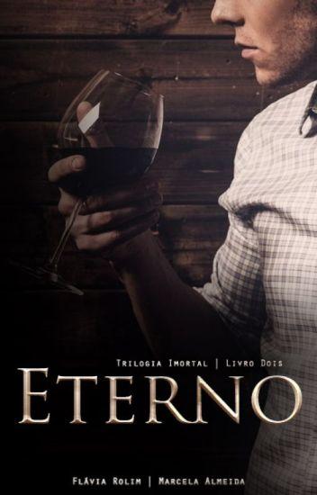 Eterno - Livro 2 (Trilogia Imortal)