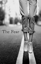 The Fear by JustStop124