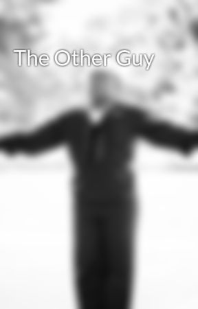 The Other Guy by its_dbigs