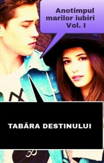 Tabara destinului (Anotimpul marilor iubiri- Vol.I)