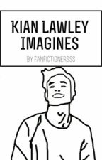 Kian Lawley Imagines by fanfictionersss