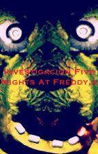 Investigación Five nights at freddy's. by astronite_302