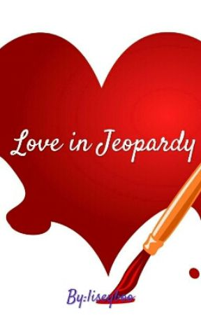 Love in Jeopardy by liseyboo