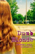 Dumb Blonde by Dorface23