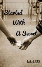Started with a secret by lala1333