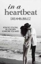 In A Heartbeat by Dreambubblez