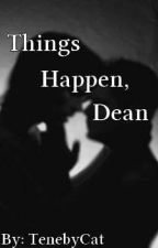 Things Happen, Dean [Wincest] by TenebyCat