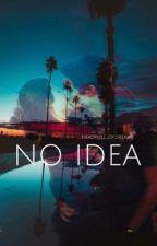 No Idea by teamofdream
