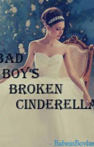 Bad Boy's Broken Cinderella