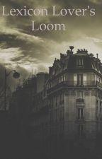 Lexicon Lover's Loom by Xaekane