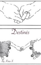 Destinés. [BoyxBoy] by Kiria-X