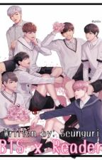 BTS x Reader by Seunguri