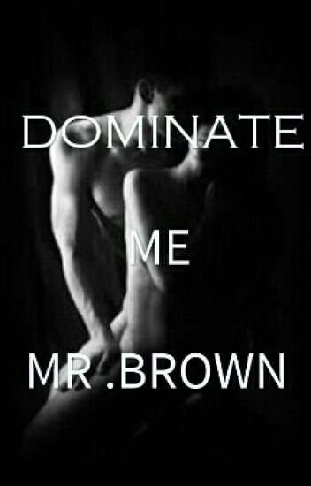 DOMINATE ME MR.BROWN(2015)