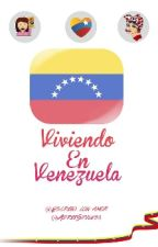 Viviendo En Venezuela - Blog [VeV#1] {editando} by Iamfromvenezuela