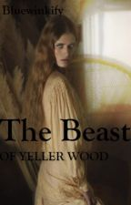 The Beast of Yeller Wood by bluewinkify