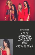 Fifth Harmony imagines/ Preferences [ON HOLD] by live-free3