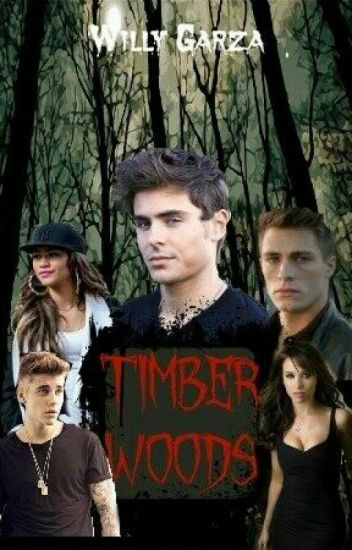 """"""" Timber Woods """"  Thriller Series  Willy Garza ( PartyWill )"""