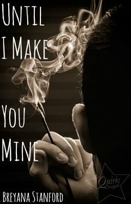 Until I Make You Mine [Rated R Chapters]