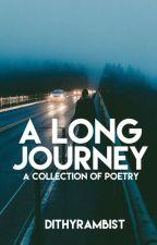 A Long Journey #Wattys2016 by Dithyrambist
