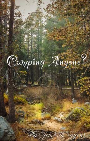 Camping Anyone? by JenNayNay00