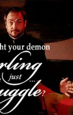 Demon Love (Supernatural Crowley Fanfic) by montanaharwood
