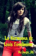 La Hermana de Louis Tomlinson by Angie_56