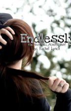 Endlessly (Sequel to Sing Me Anything!) by live_laugh_love96