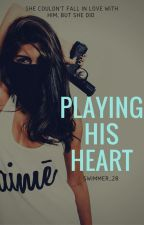 Playing His Heart (ON HOLD) by swimmer_28